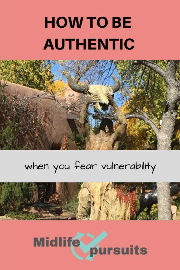 How to be authentic when you fear vulnerability