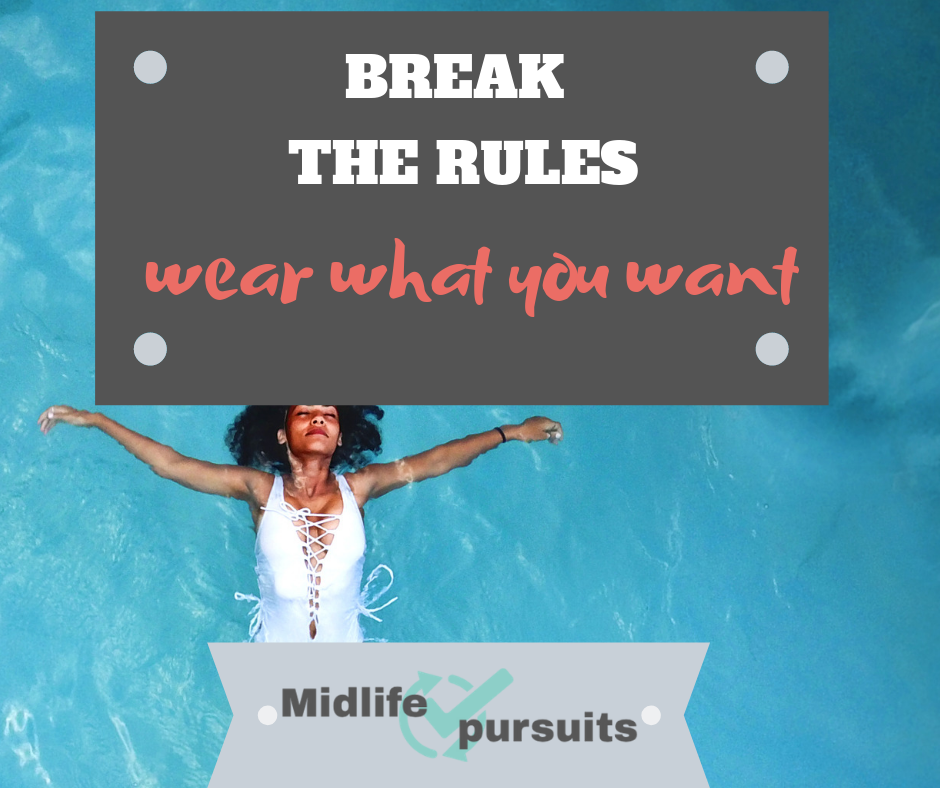 Break the Rules & Wear What You Want