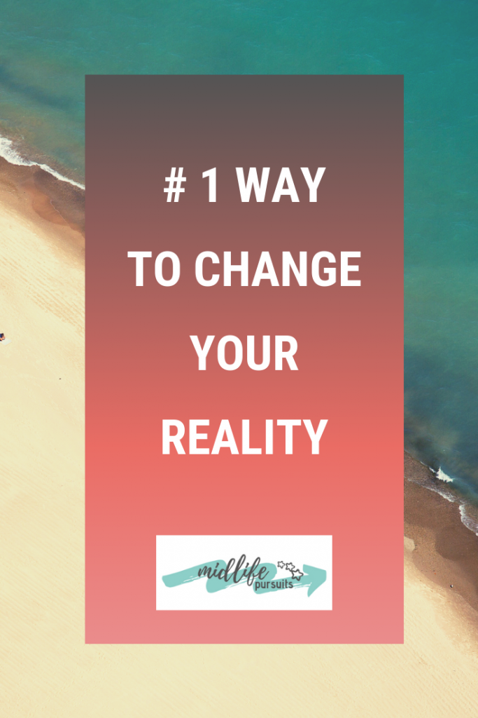 how to change your reality