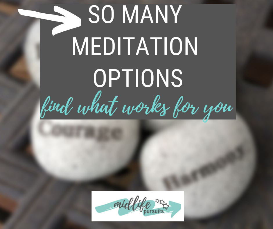 So Many Meditation Options – lets find some that work for you