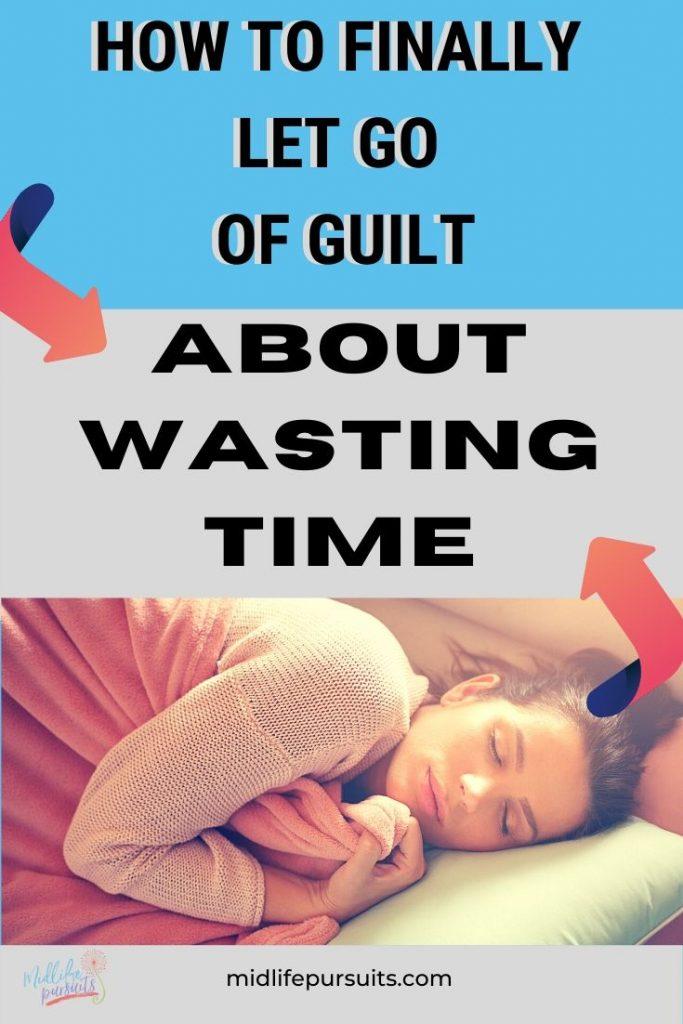 guilt about wasting time